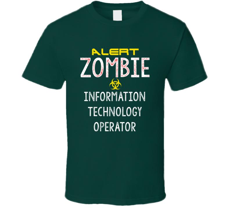 Alert Zombie Information Technology Operator Warning Scary Halloween Job T Shirt