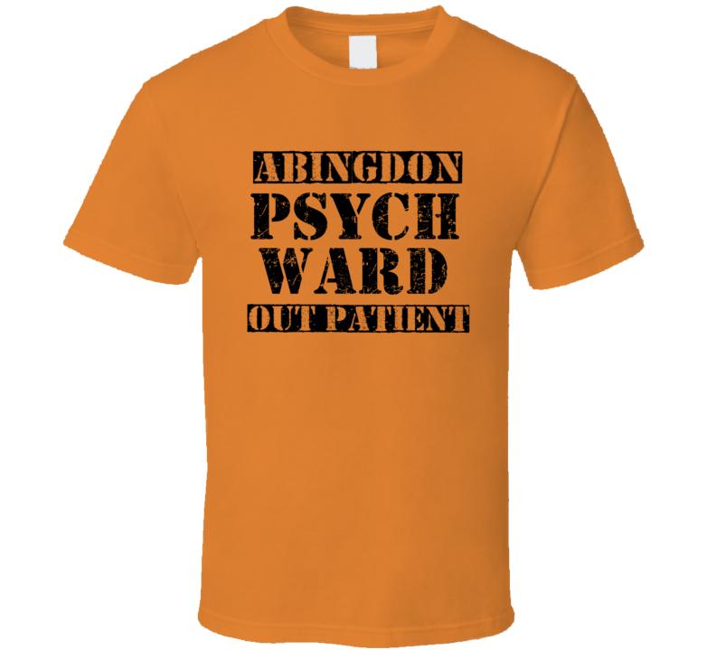 Abingdon Illinois Psych Ward Funny Halloween City Costume T Shirt