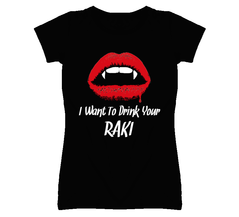 I Want To Drink Your Raki Funny Halloween Alcohol T Shirt