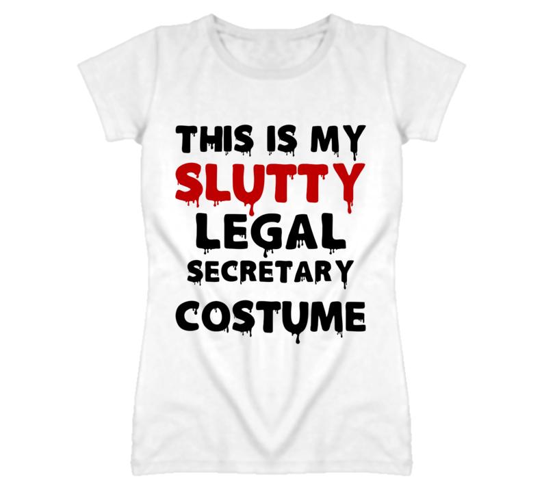 Legal Secretary Slutty Costume Halloween Occupation T Shirt