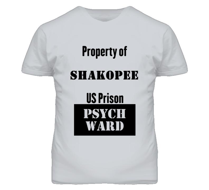 Property Of Shakopee Prison Psycho Ward Fun T Shirt