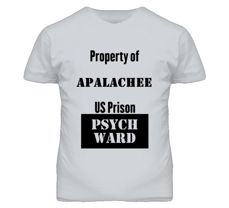 Property Of Apalachee Prison Psycho Ward Fun T Shirt
