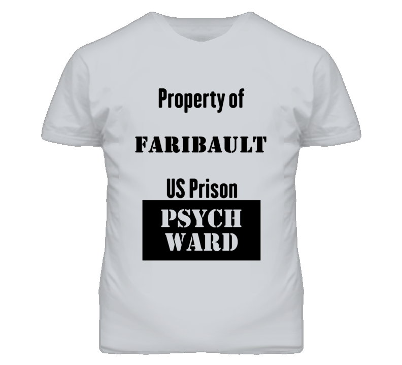 Property Of Faribault Prison Psycho Ward Fun T Shirt