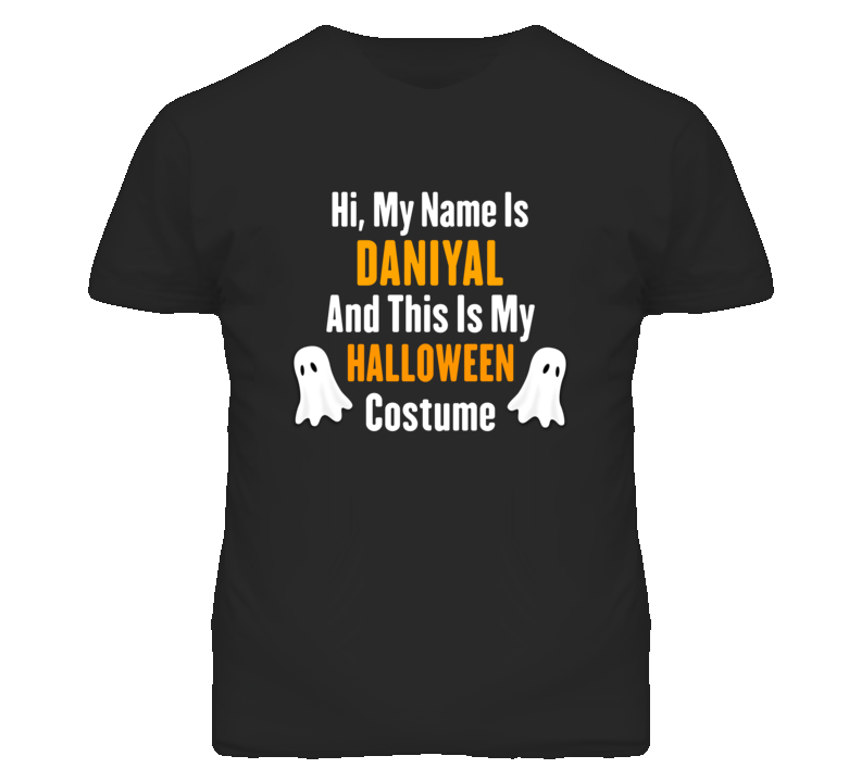 Hi My Name Is Daniyal Halloween Costume Fun T Shirt