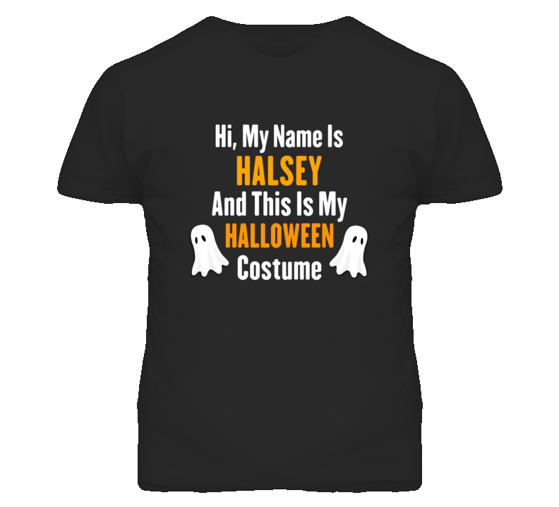 Hi My Name Is Halsey Halloween Costume Fun T Shirt