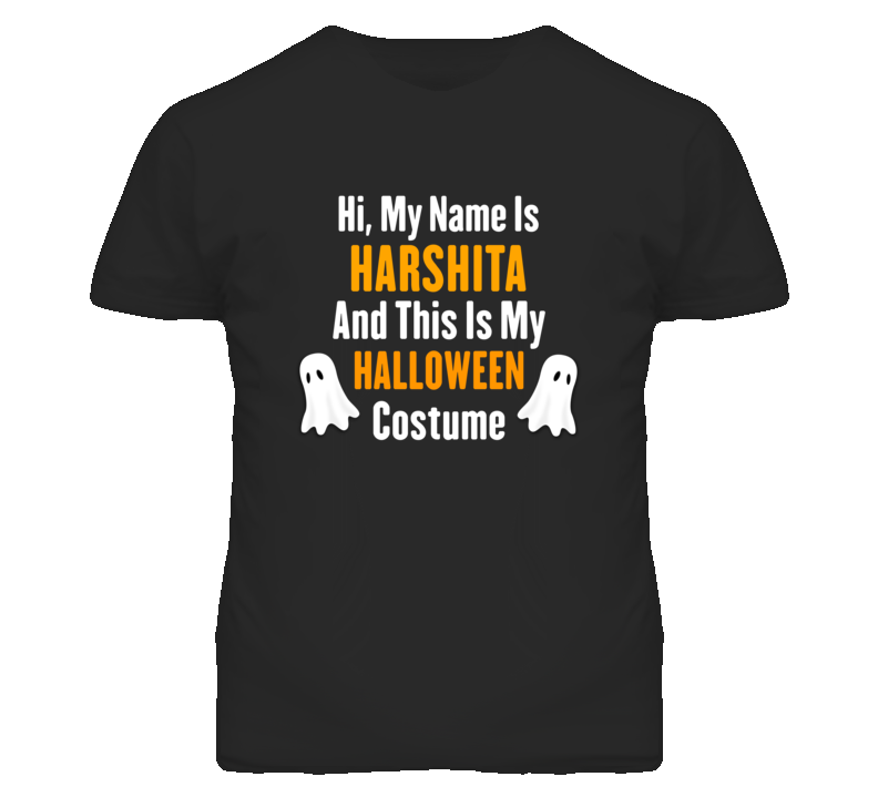 Hi My Name Is Harshita Halloween Costume Fun T Shirt