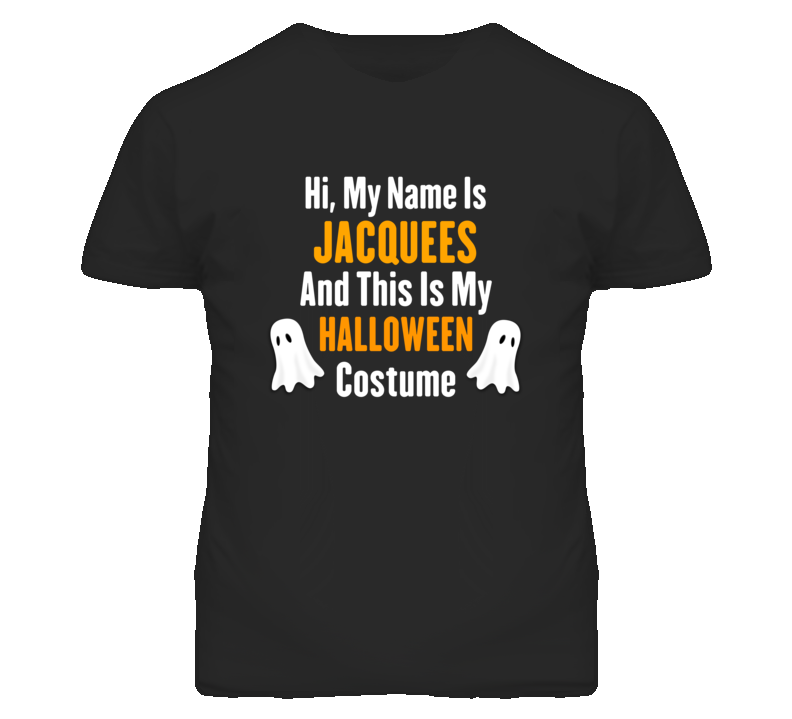 Hi My Name Is Jacquees Halloween Costume Fun T Shirt