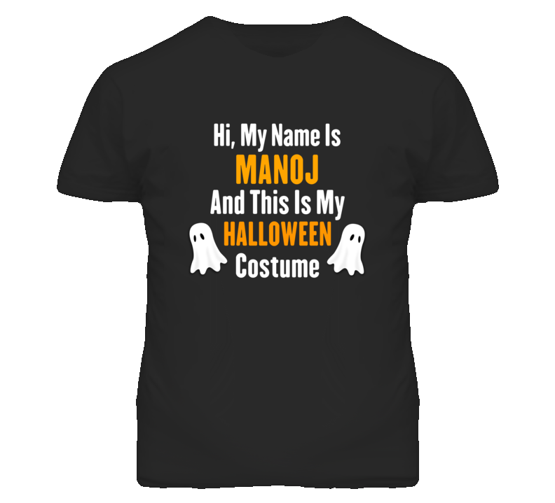 Hi My Name Is Manoj Halloween Costume Fun T Shirt
