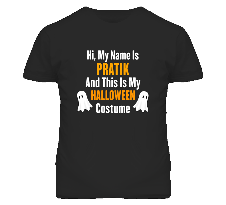 Hi My Name Is Pratik Halloween Costume Fun T Shirt