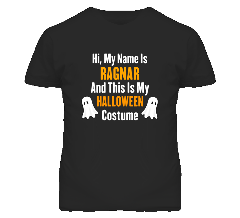 Hi My Name Is Ragnar Halloween Costume Fun T Shirt