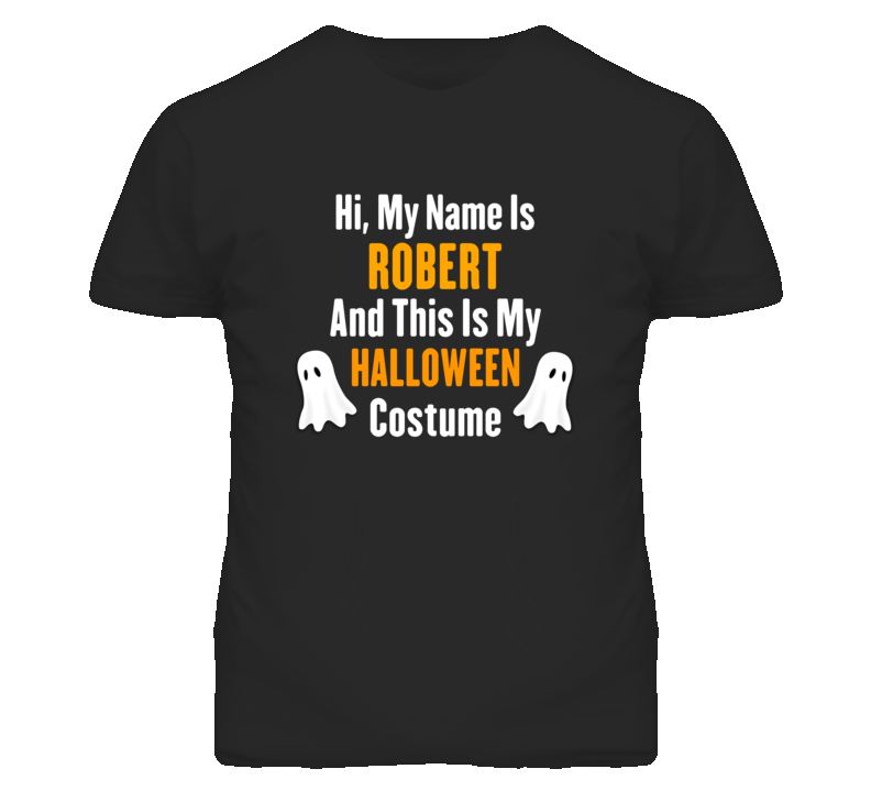 Hi My Name Is Robert Halloween Costume Fun T Shirt
