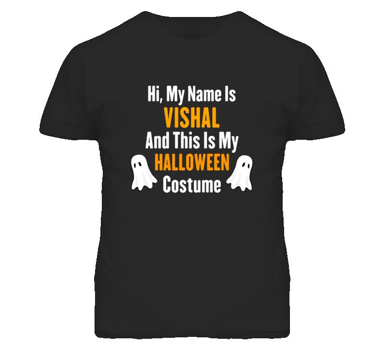 Hi My Name Is Vishal Halloween Costume Fun T Shirt