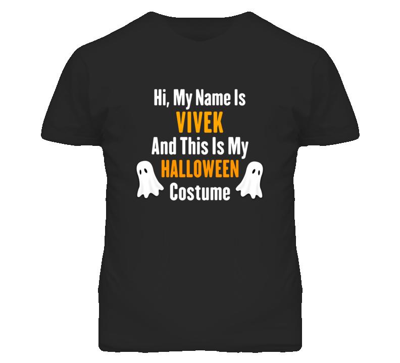 Hi My Name Is Vivek Halloween Costume Fun T Shirt