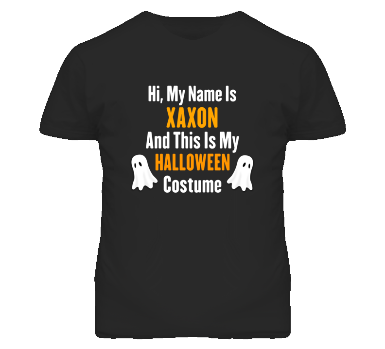 Hi My Name Is Xaxon Halloween Costume Fun T Shirt