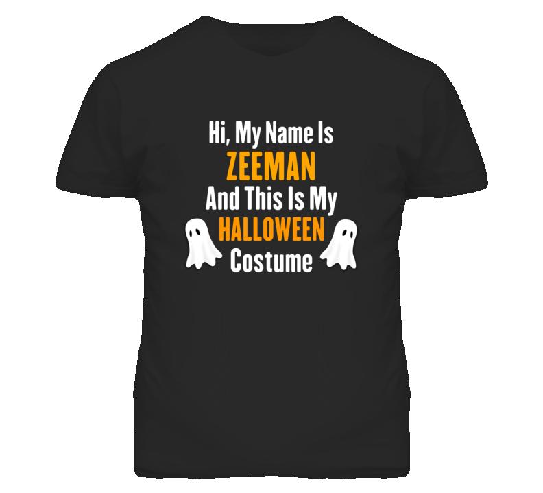 Zeeman Halloween.Hi My Name Is Zeeman Halloween Costume Fun T Shirt
