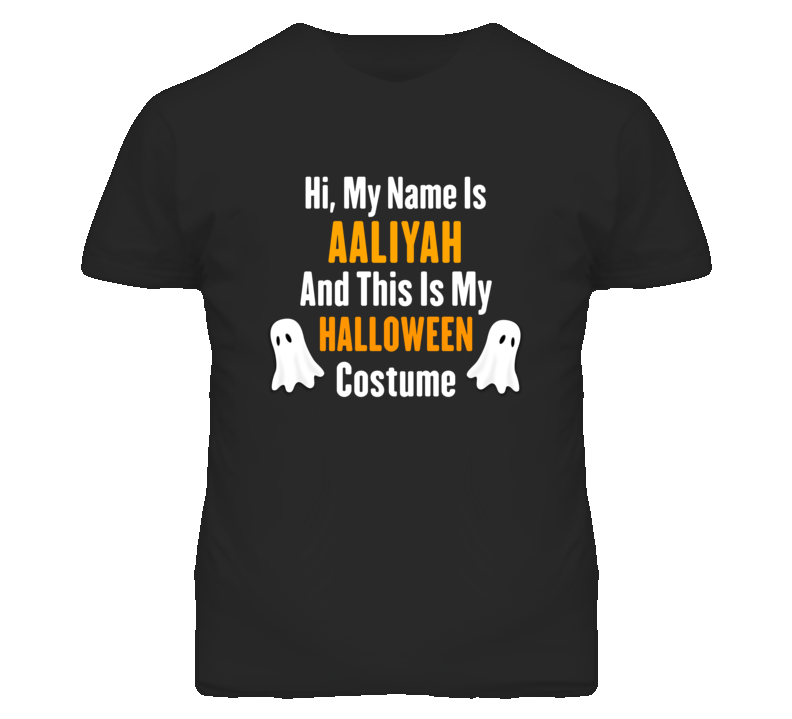 Hi My Name Is Aaliyah Halloween Costume Fun T Shirt