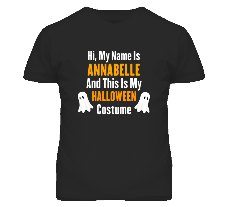 Hi My Name Is Annabelle Halloween Costume Fun T Shirt