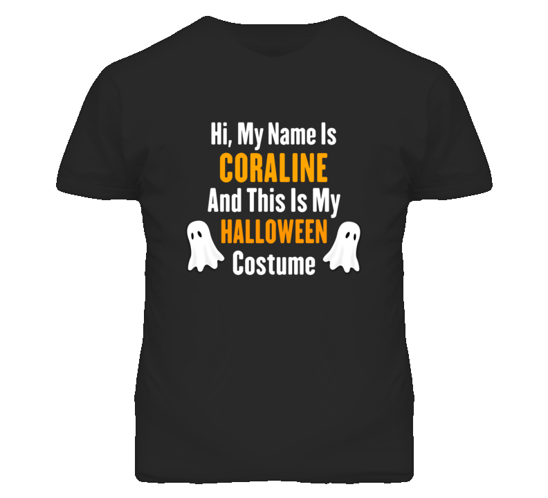 Hi My Name Is Coraline Halloween Costume Fun T Shirt