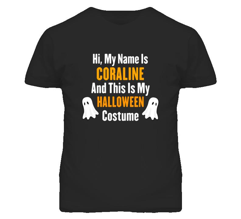 Hi My Name Is Coraline Halloween Costume Fun T Shirt