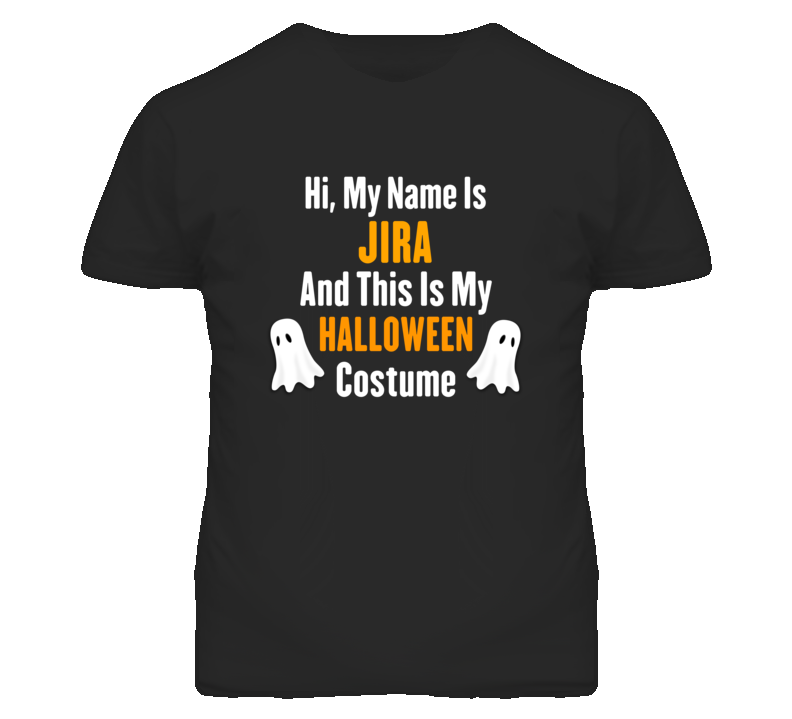 Hi My Name Is Jira Halloween Costume Fun T Shirt