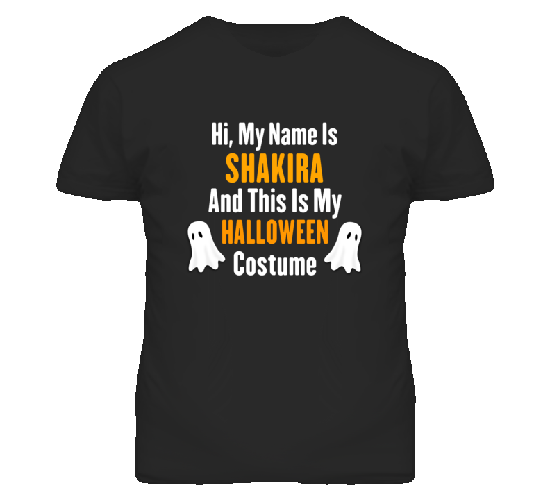 Hi My Name Is Shakira Halloween Costume Fun T Shirt