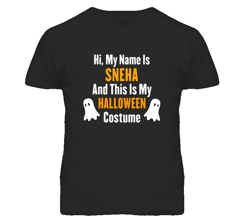 Hi My Name Is Sneha Halloween Costume Fun T Shirt