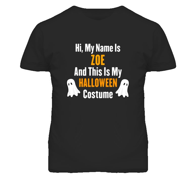 Hi My Name Is Zoe Halloween Costume Fun T Shirt