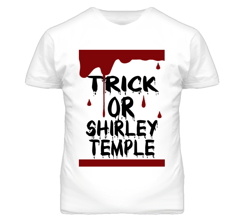 Shirley Temple Trick Or Drinks And Food Halloween T Shirt
