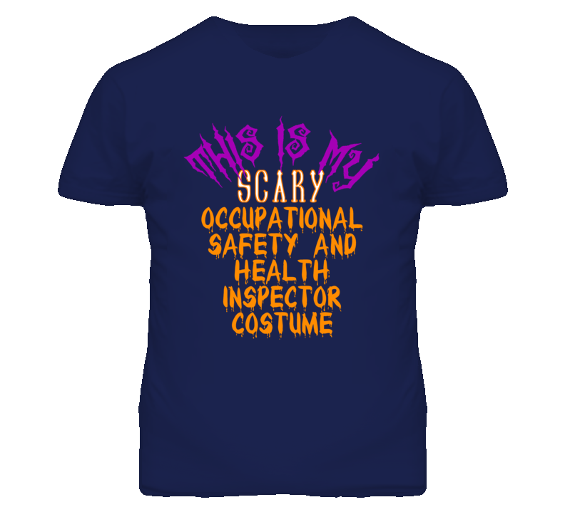 This Is My Scary Occupational Safety and Health Inspector Costume Funny Halloween T Shirt