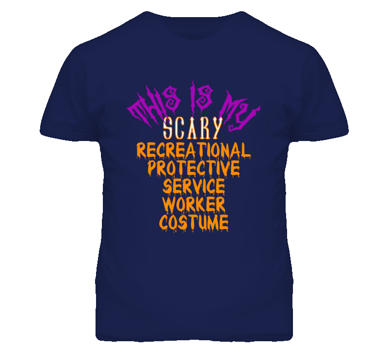 This Is My Scary Recreational Protective Service Worker Costume Funny Halloween T Shirt