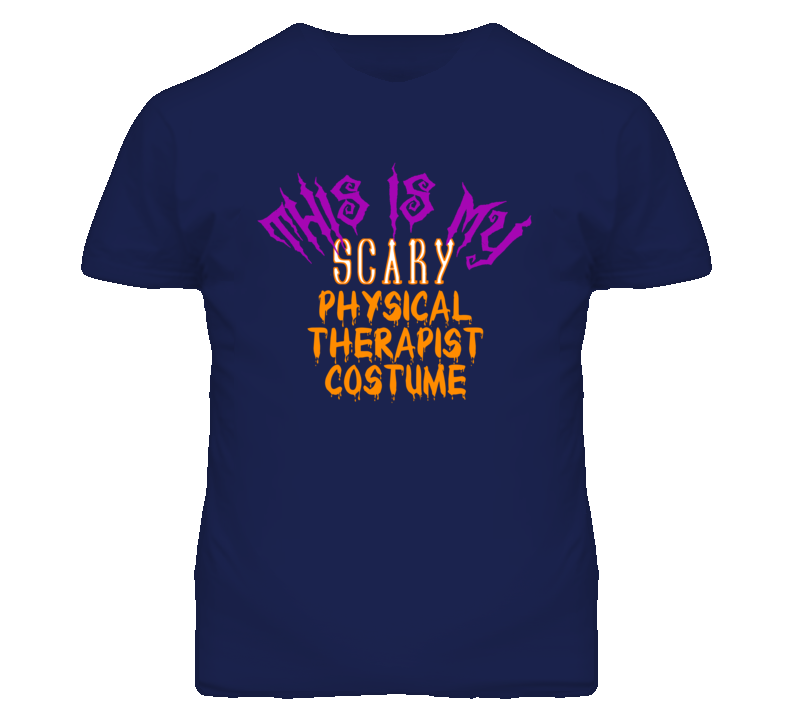 This Is My Scary Physical Therapist Costume Funny Halloween T Shirt