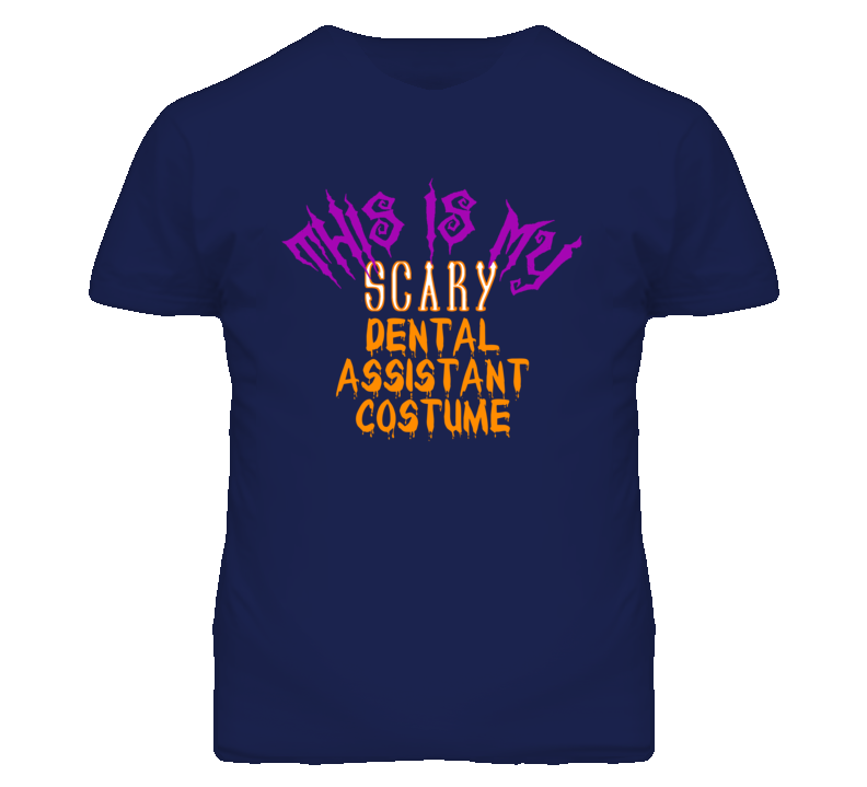 This Is My Scary Dental Assistant Costume Funny Halloween T Shirt