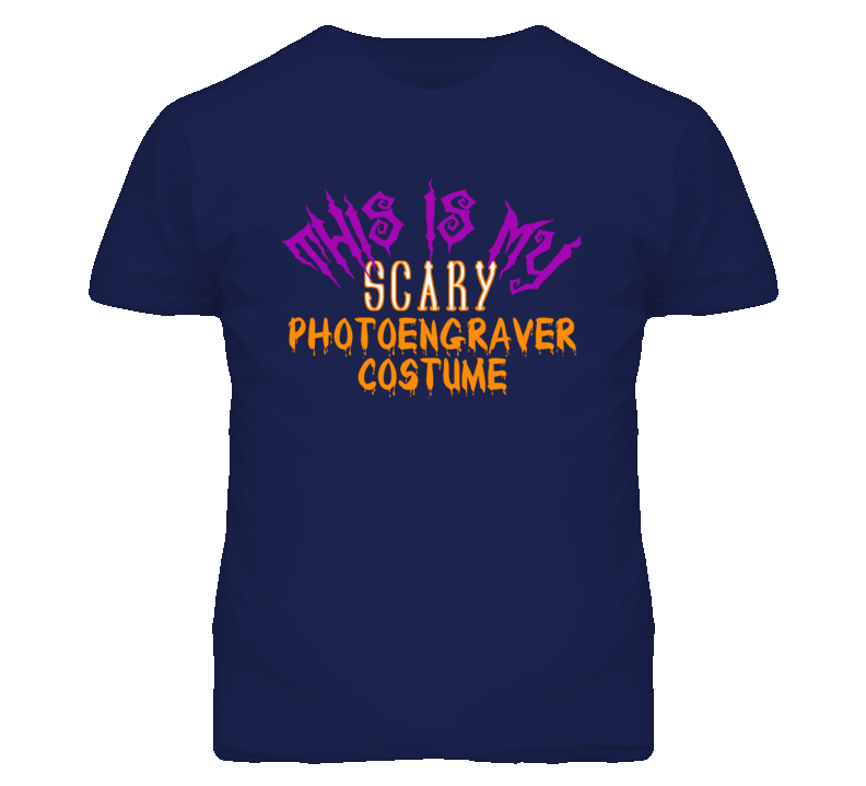 This Is My Scary Photoengraver Costume Funny Halloween T Shirt