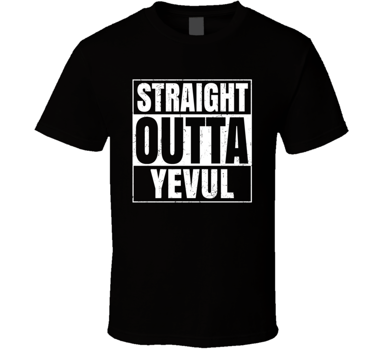 Straight Outta Yevul Israel Hebrew City Compton Parody T Shirt