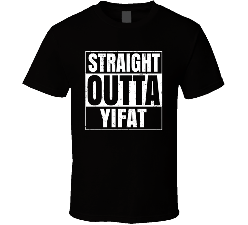 Straight Outta Yifat Israel Hebrew City Compton Parody T Shirt