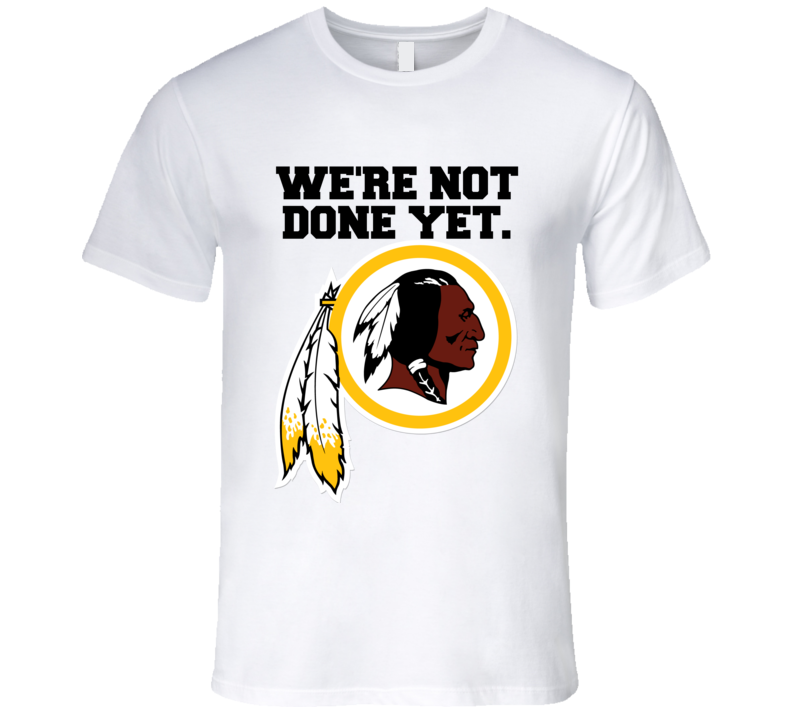 Washington Football Were Not Done Yet Greenbay Playoff Funny T Shirt