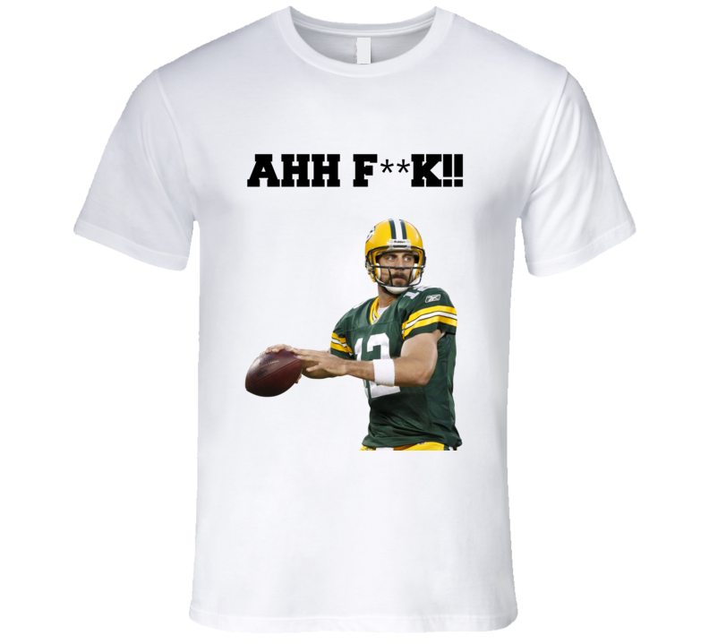 Aaron Rodgers Greenbay Football Playoff Ahh Fuck Funny T Shirt