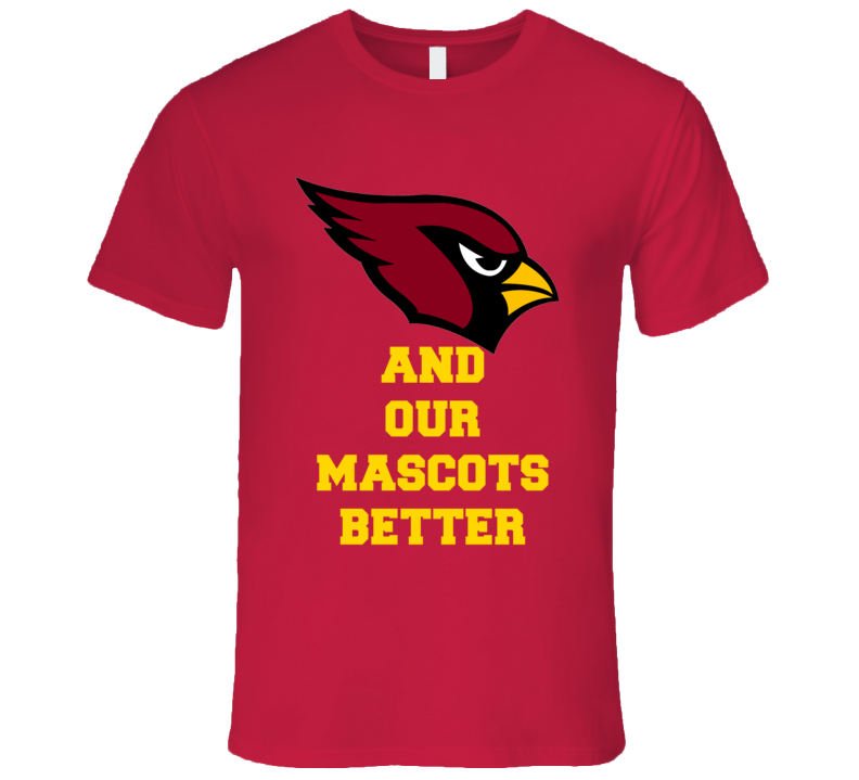 Cardinals Football And Our Mascots Better Playoffs Nfl  Andre Ellington Funny Fan T Shirt