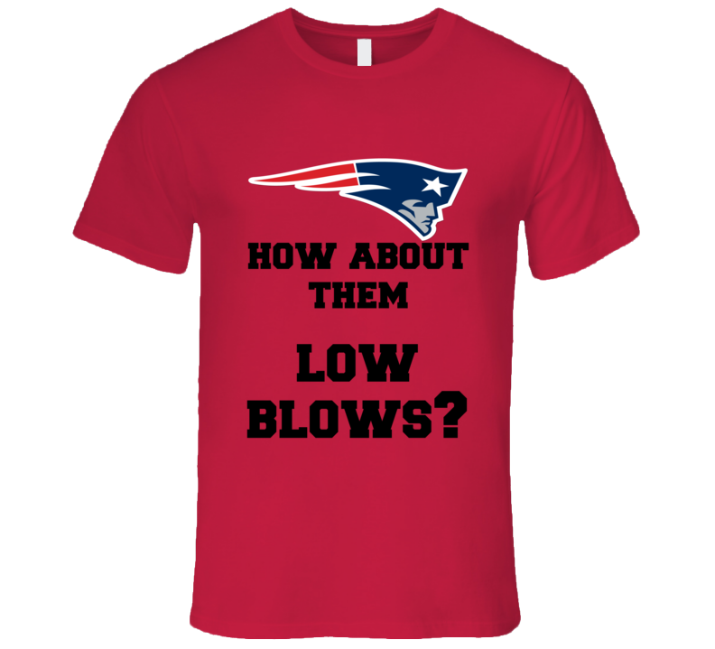 New Enlgand Denver Football Nfl Playoffs How About Them Low Blows Trash Talk Funny T Shirt