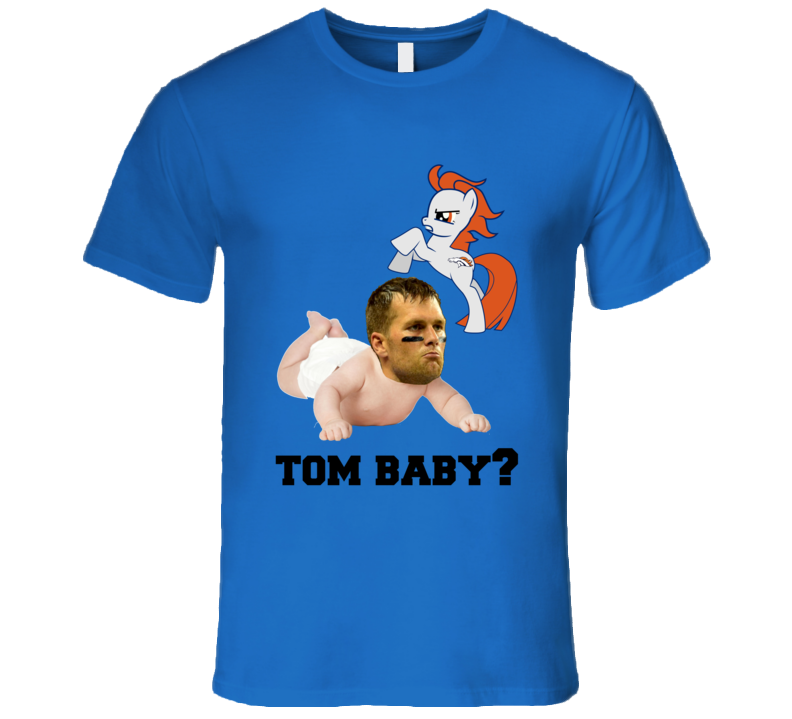 Tom Brady Cry Baby Football Denver New England Nfl Trash Talk Funny T Shirt