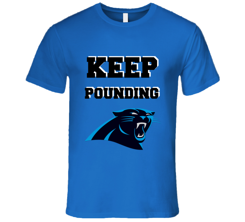 Carolina Football Nfl Superbowl Keep Pounding Fan Funny T Shirt