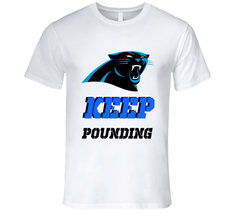 Carolina Keep Pounding Football Nfl Superbowl Fan Funny T Shirt