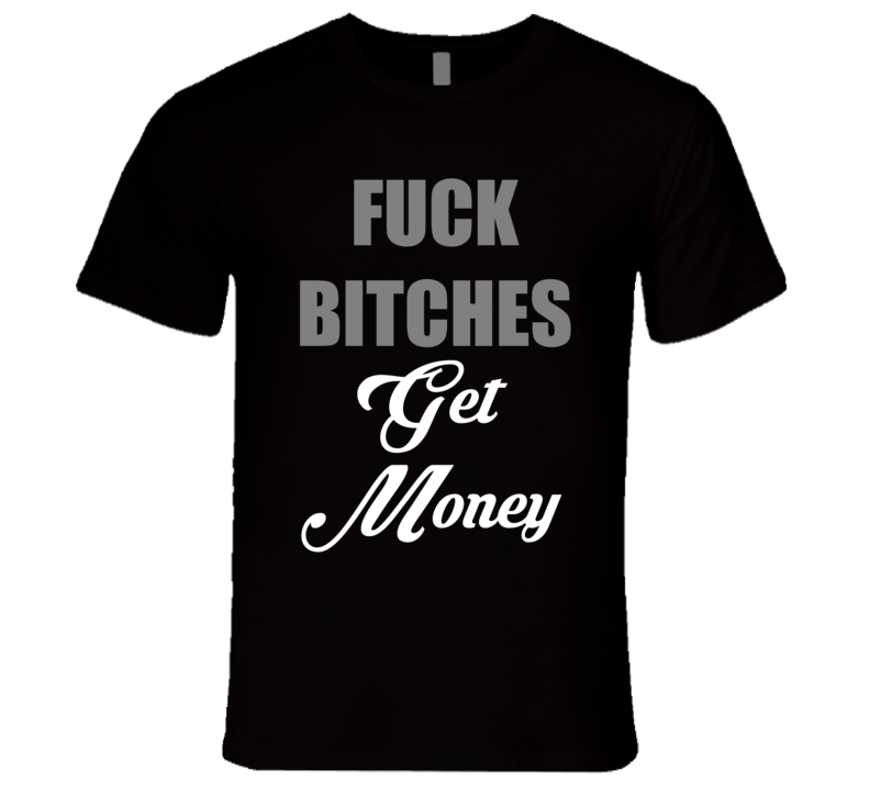 Notorious BIG Fuck Bitches Get Money Lyrics Funny Music Biggie Smalls T Shirt