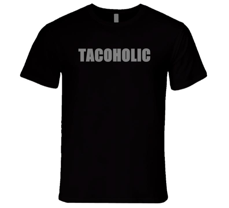 Tacoholic Tacos Tuesday Trendy Food Funny T Shirt