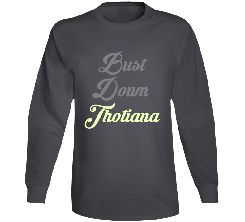 Bust Down Thotiana Music Lyrics Cardi B Funny Long Sleeve