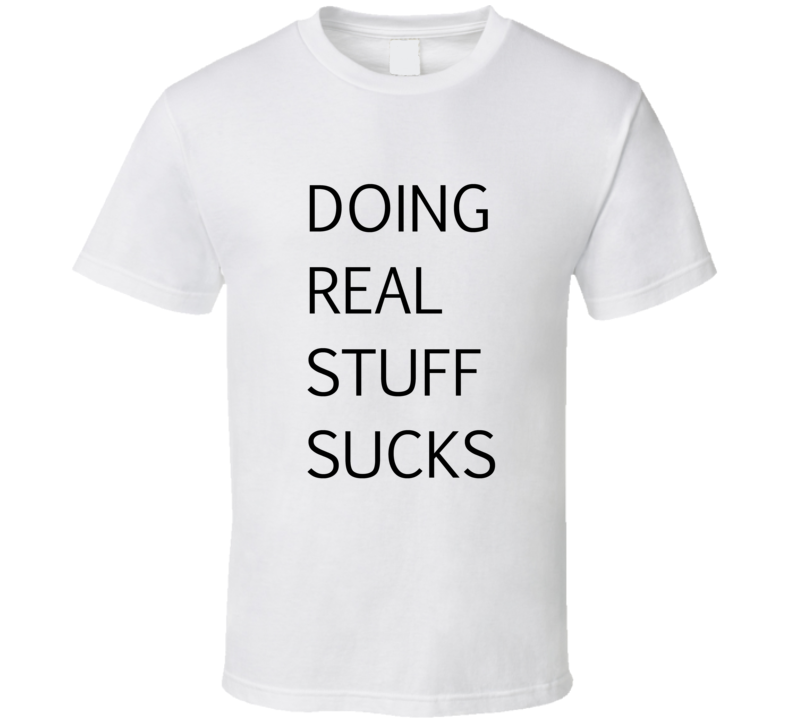Doing Real Stuff Sucks Bieber White T Shirt