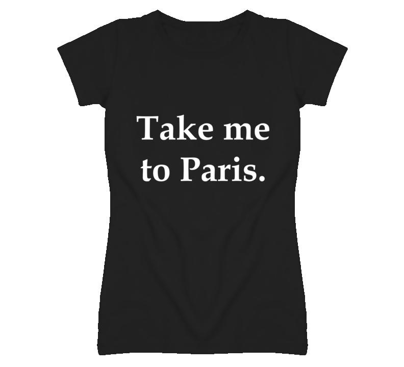 Take me to Paris Fashion T Shirt as Seen worn by Taylor Swift