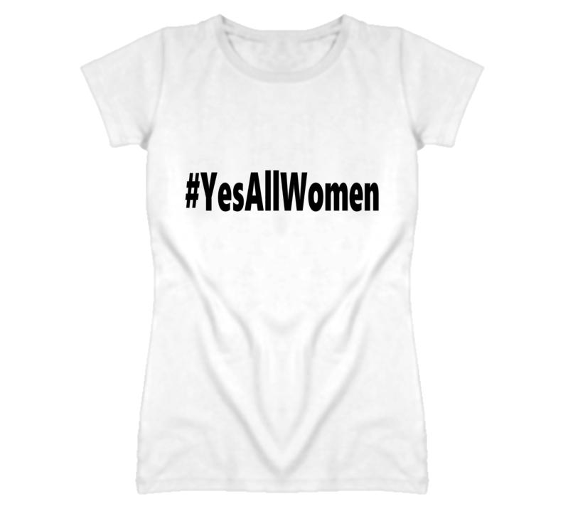#YesAllWomen Stop Gender Violence T Shirt