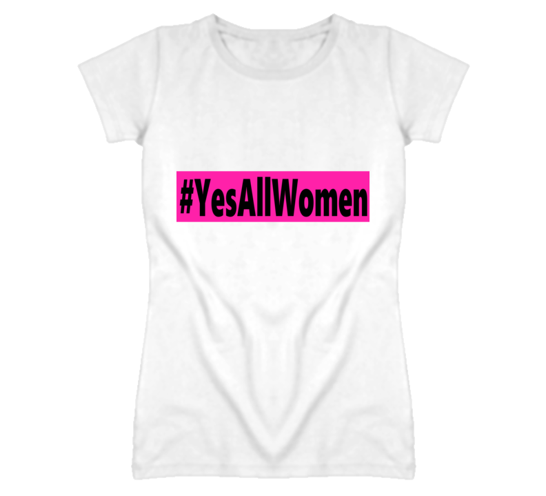 #YesAllWomen With Pink Banner Stop Gender Violence T Shirt