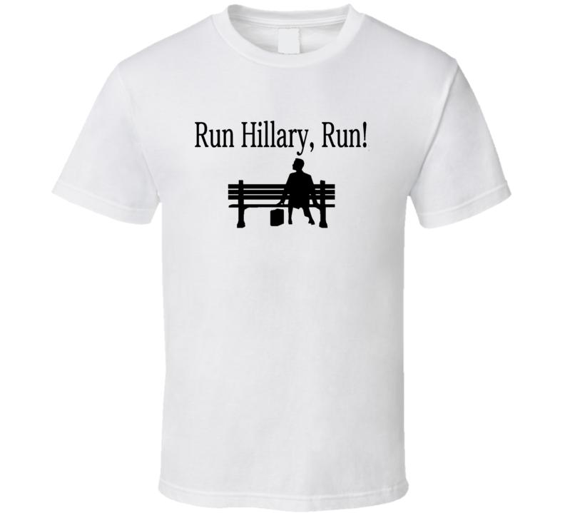 Run Hillary Run Funny Forrest Gump Parody Clinton President Campaign T Shirt